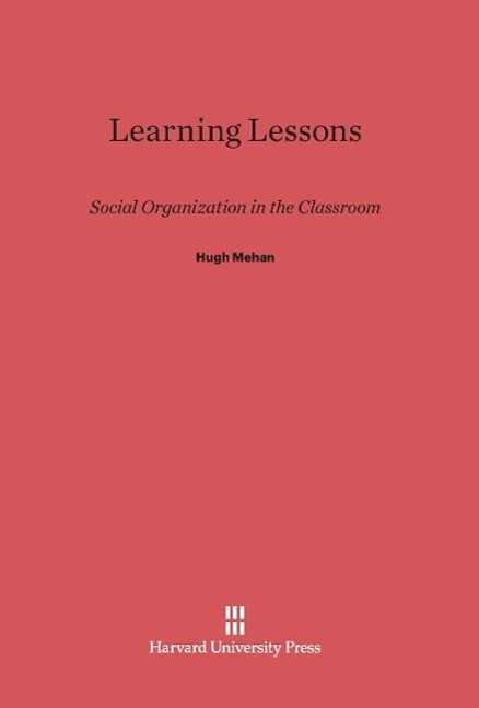 Learning Lessons als Buch von Hugh Mehan