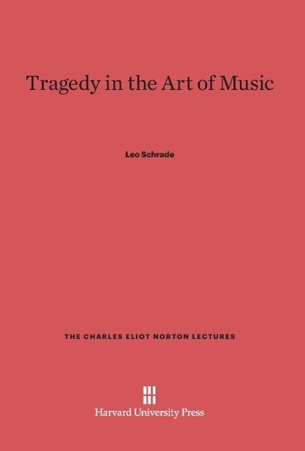 Tragedy in the Art of Music als Buch von Leo Sc...