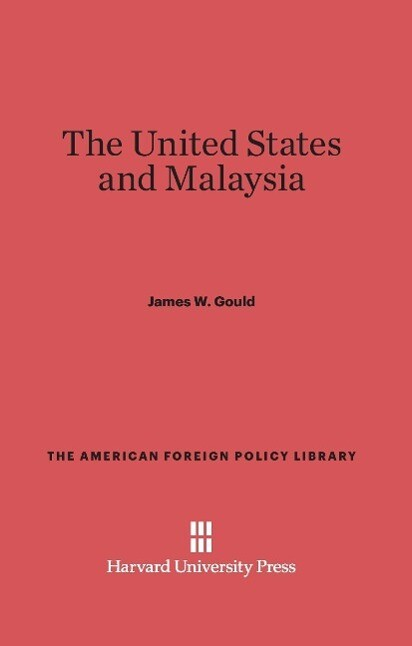The United States and Malaysia als Buch von Jam...