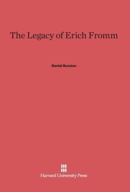 The Legacy of Erich Fromm als Buch von Daniel B...