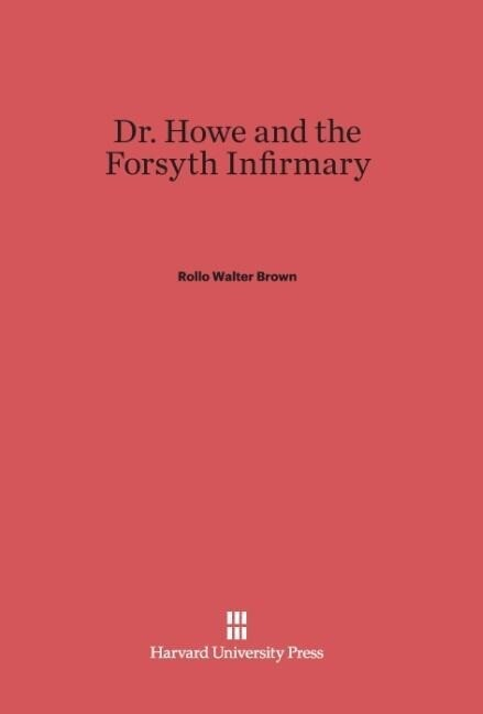 Dr. Howe and the Forsyth Infirmary als Buch (gebunden)