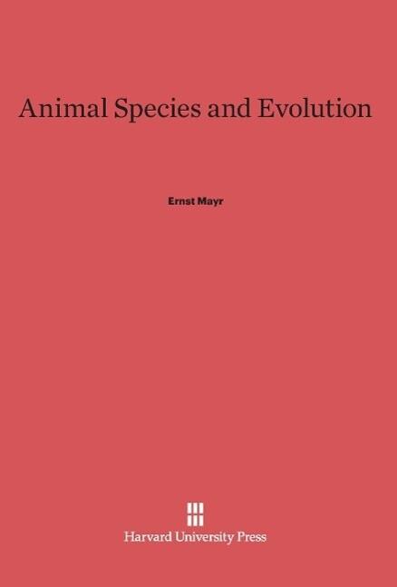 Animal Species and Evolution als Buch von Ernst...