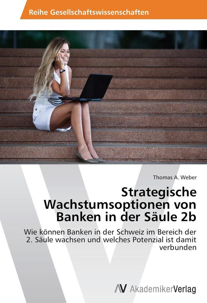 Strategische Wachstumsoptionen von Banken in de...