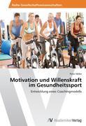 Motivation und Willenskraft im Gesundheitssport