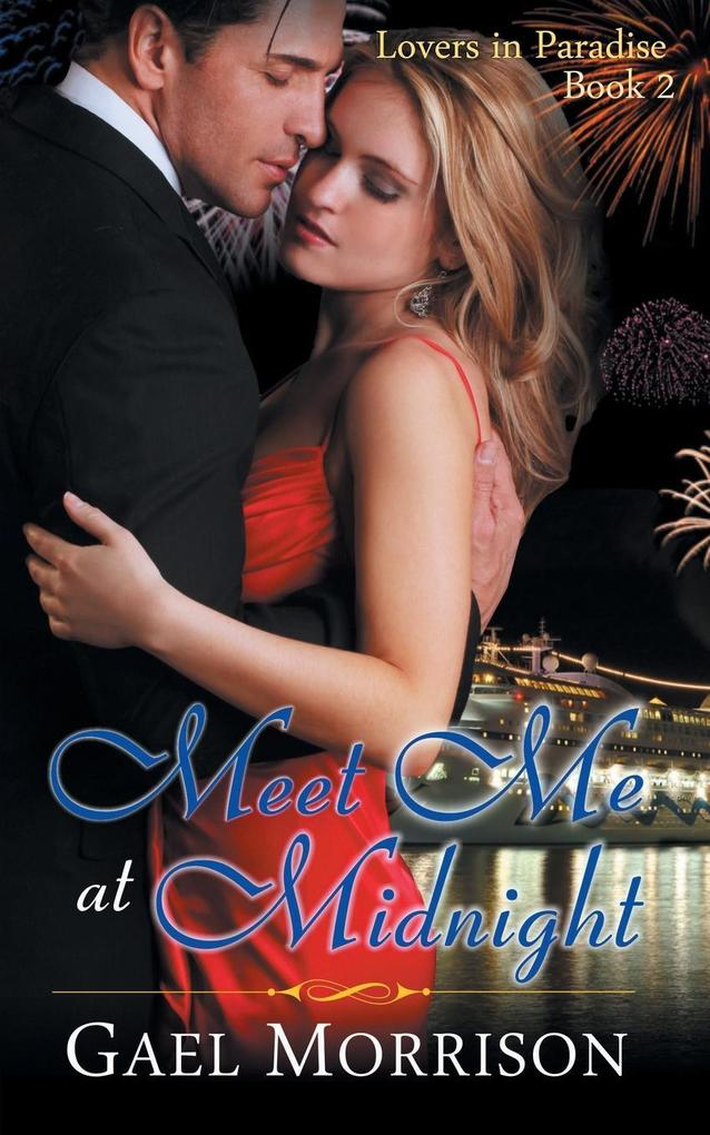 Meet Me at Midnight (Lovers in Paradise Series,...