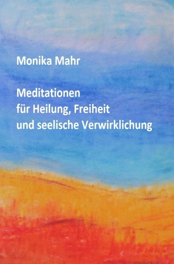 Meditationen für Heilung, Freiheit und seelische Verwirklichung als Buch