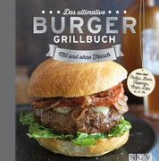 Das ultimative Burger-Grillbuch