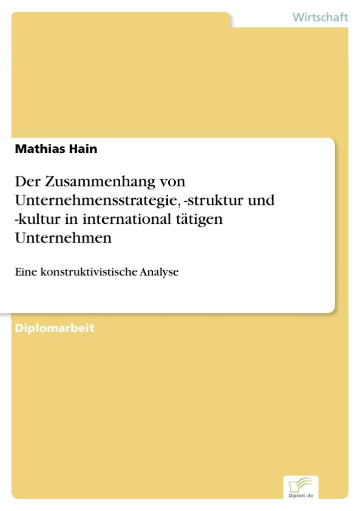Der Zusammenhang von Unternehmensstrategie, -struktur und -kultur in international tätigen Unternehmen als eBook Download von Mathias Hain - Mathias Hain