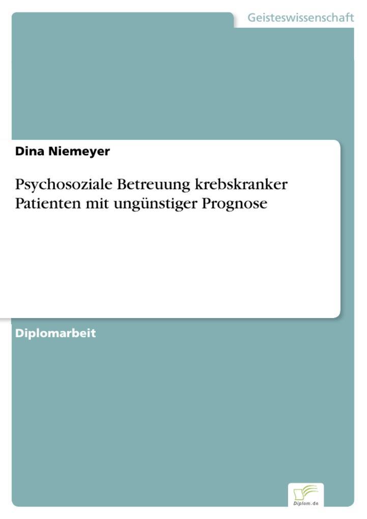 Psychosoziale Betreuung krebskranker Patienten mit ungünstiger Prognose als eBook Download von Dina Niemeyer - Dina Niemeyer