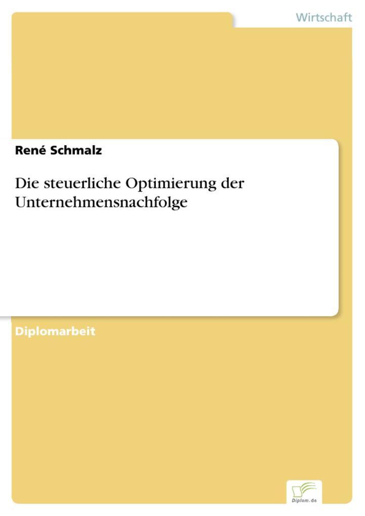 Die steuerliche Optimierung der Unternehmensnachfolge als eBook Download von René Schmalz - René Schmalz