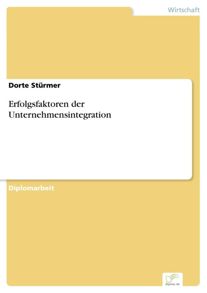 Erfolgsfaktoren der Unternehmensintegration als eBook Download von Dorte Stürmer - Dorte Stürmer