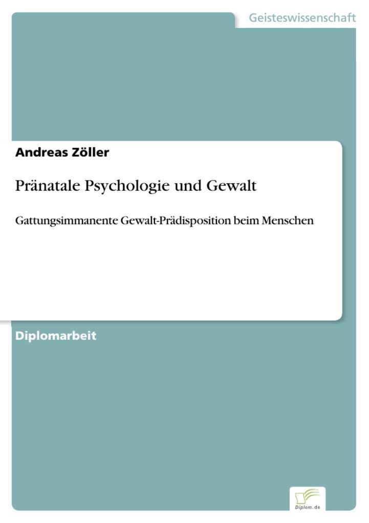 Pränatale Psychologie und Gewalt als eBook Down...