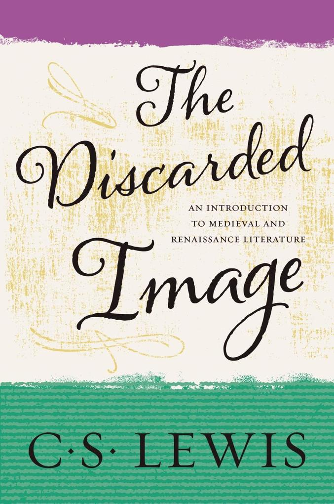 The Discarded Image als eBook Download von C. S...