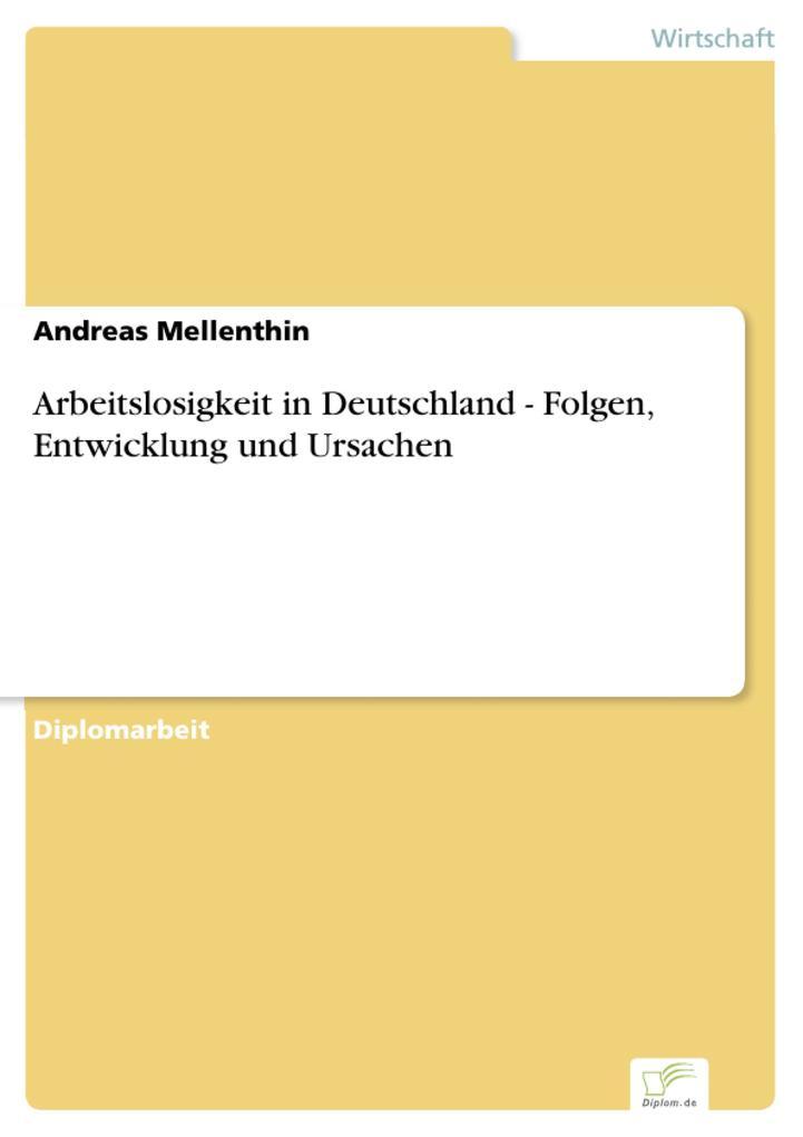 Arbeitslosigkeit in Deutschland - Folgen, Entwi...