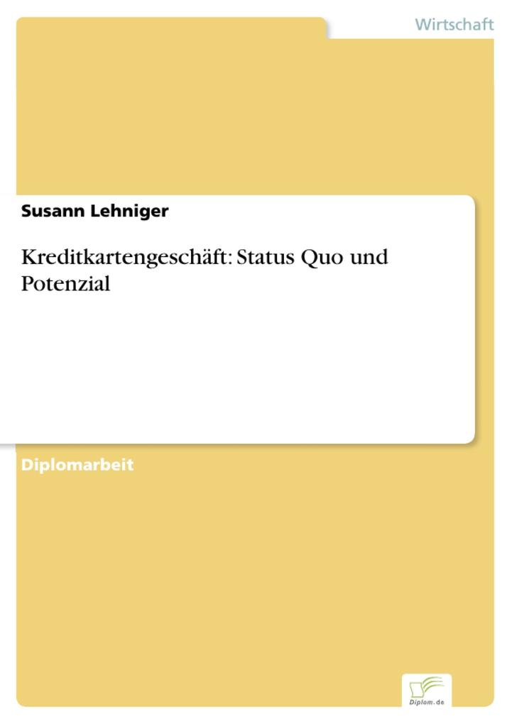 Kreditkartengeschäft: Status Quo und Potenzial als eBook Download von Susann Lehniger - Susann Lehniger