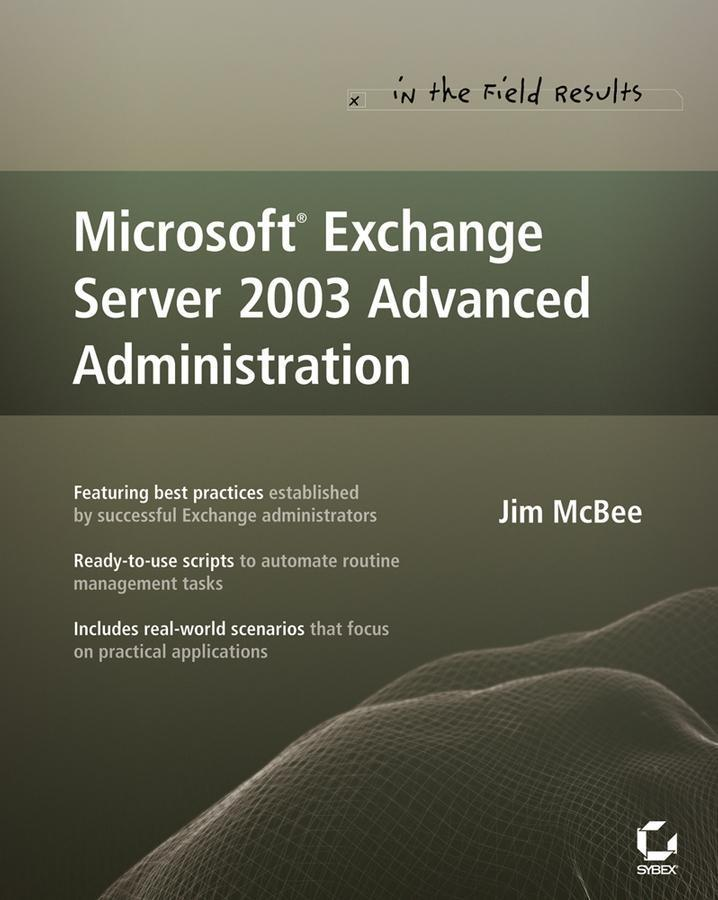 Microsoft Exchange Server 2003 Advanced Adminis...