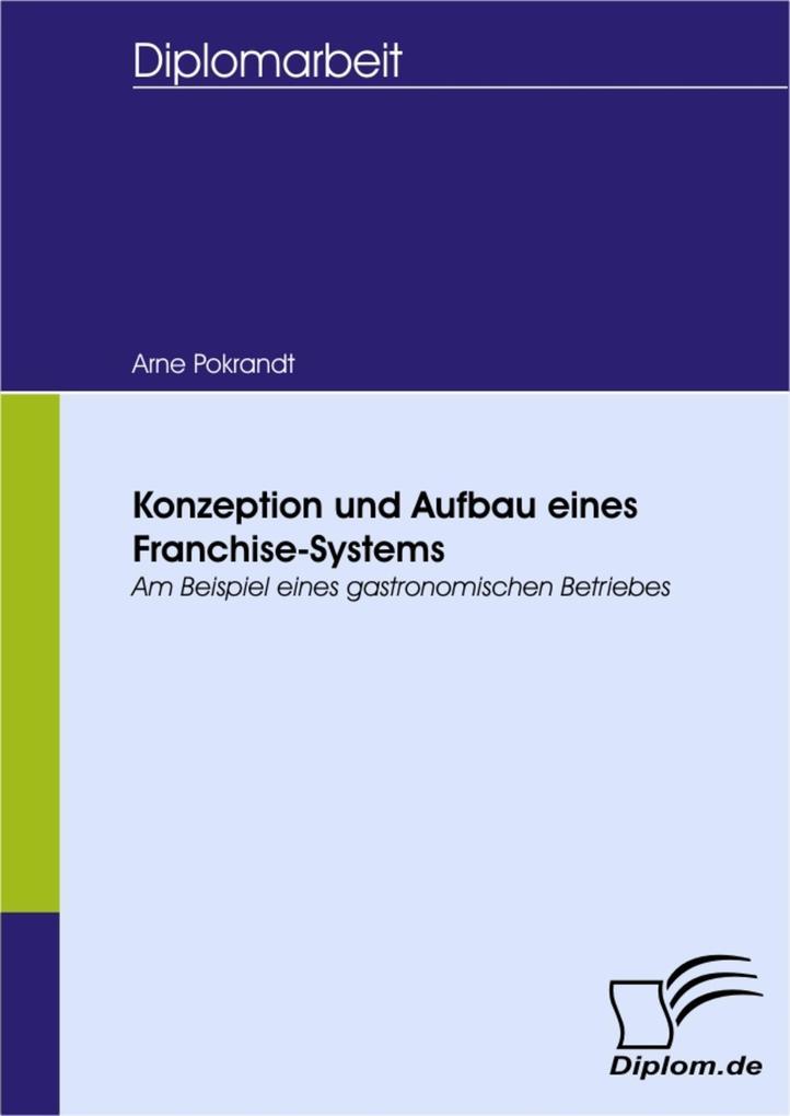 Konzeption und Aufbau eines Franchise-Systems -...
