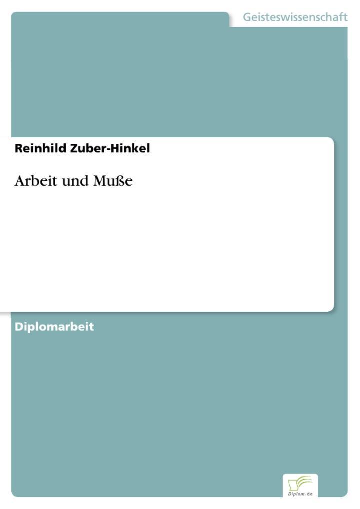 Arbeit und Muße als eBook Download von Reinhild...