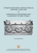 Sarkophage Der Romischen Kaiserzeit in Der Turkei / Turkiye'deki Roma Imparatorluk Donemi Lahitleri