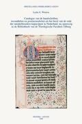 Catalogus Van de Handschriften, Incunabelen En Postincunabelen Uit Het Bezit Van de Orde Der Minderbroeders-Kapucijnen in Nederland, NU Aanwezig in de