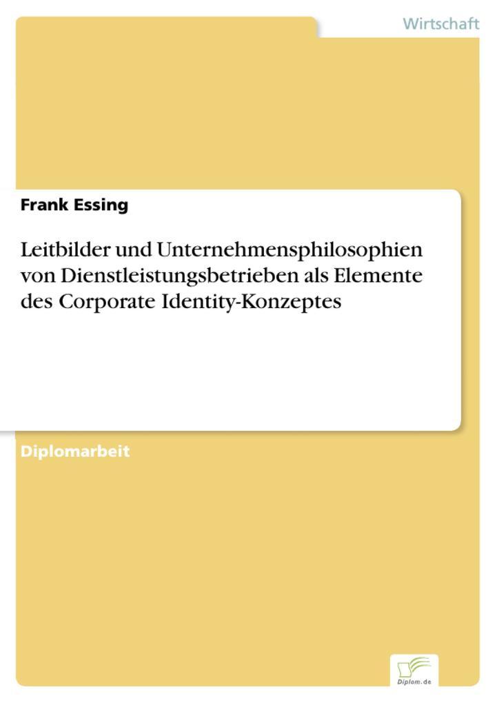 Leitbilder und Unternehmensphilosophien von Die...