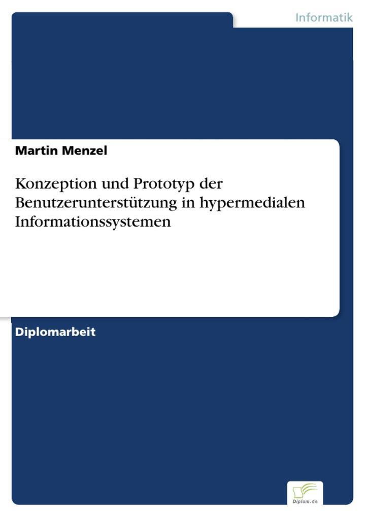 Konzeption und Prototyp der Benutzerunterstützung in hypermedialen Informationssystemen als eBook Download von Martin Menzel - Martin Menzel