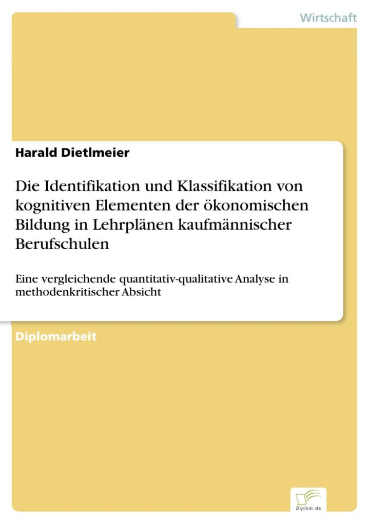Die Identifikation und Klassifikation von kognitiven Elementen der ökonomischen Bildung in Lehrplänen kaufmännischer Berufschulen als eBook Downlo... - Harald Dietlmeier