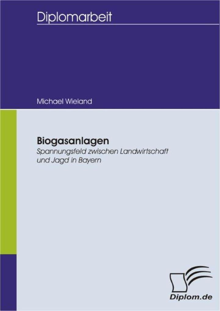Biogasanlagen: Spannungsfeld zwischen Landwirts...