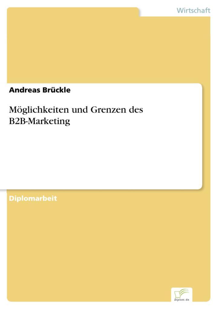Möglichkeiten und Grenzen des B2B-Marketing als...