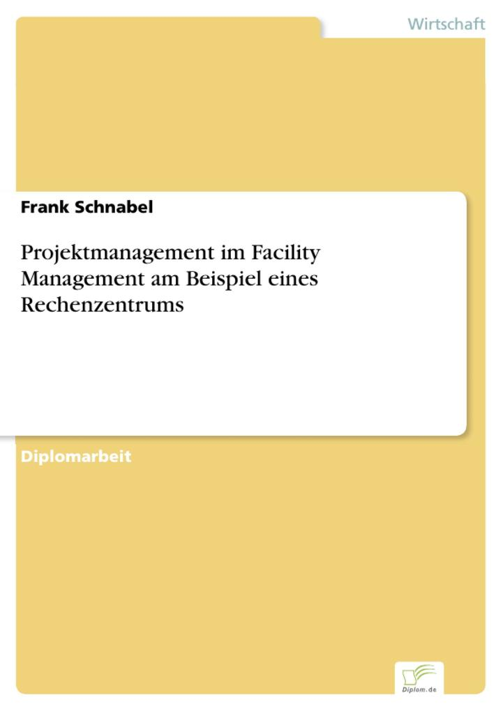 Projektmanagement im Facility Management am Bei...