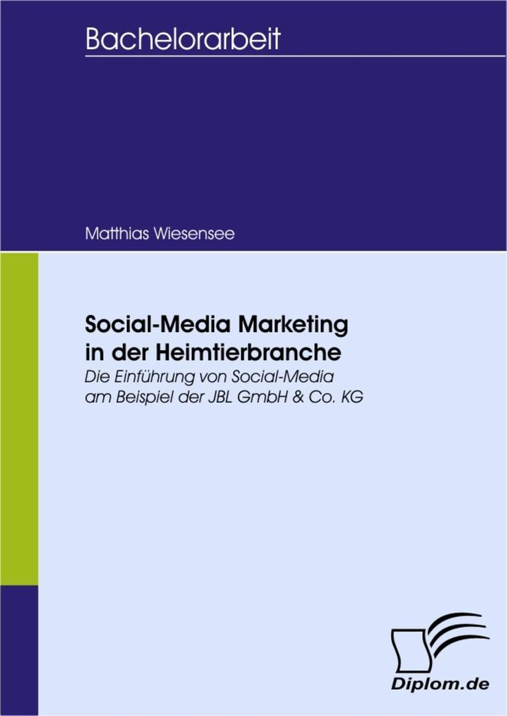 Social-Media Marketing in der Heimtierbranche als eBook Download von Matthias Wiesensee - Matthias Wiesensee