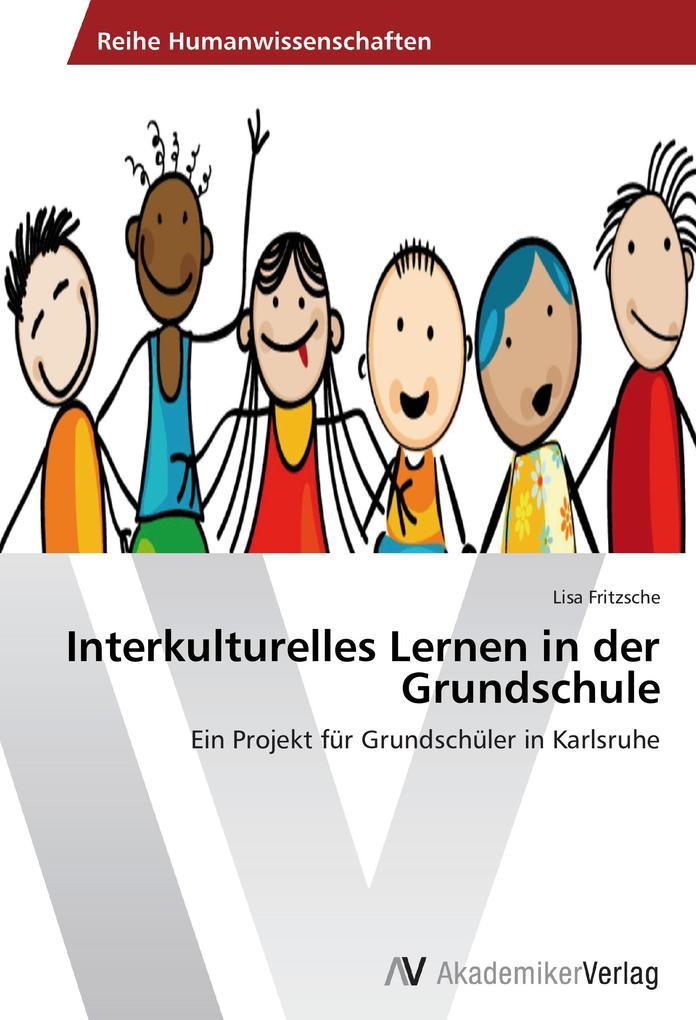 Interkulturelles Lernen in der Grundschule als ...