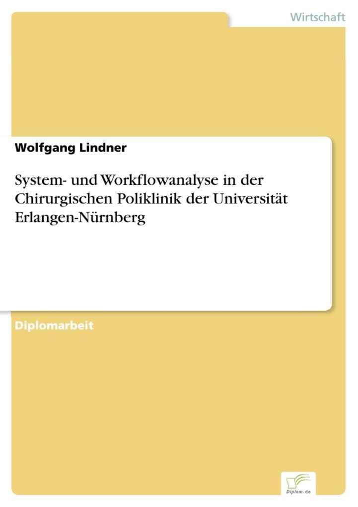 System- und Workflowanalyse in der Chirurgischen Poliklinik der Universität Erlangen-Nürnberg als eBook Download von Wolfgang Lindner - Wolfgang Lindner