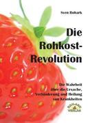 Die Rohkost-Revolution