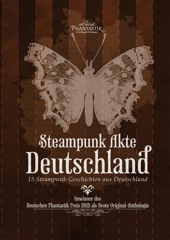 Steampunk Akte Deutschland als Buch