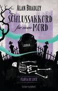 Flavia de Luce 5 - Schlussakkord für einen Mord