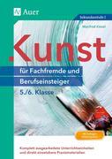 Kunst für Fachfremde und Berufseinsteiger Kl. 5-6