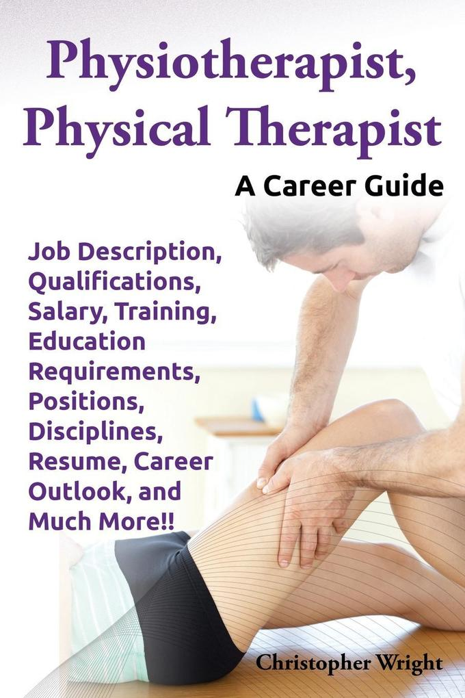 Physiotherapist, Physical Therapist. Job Descri...
