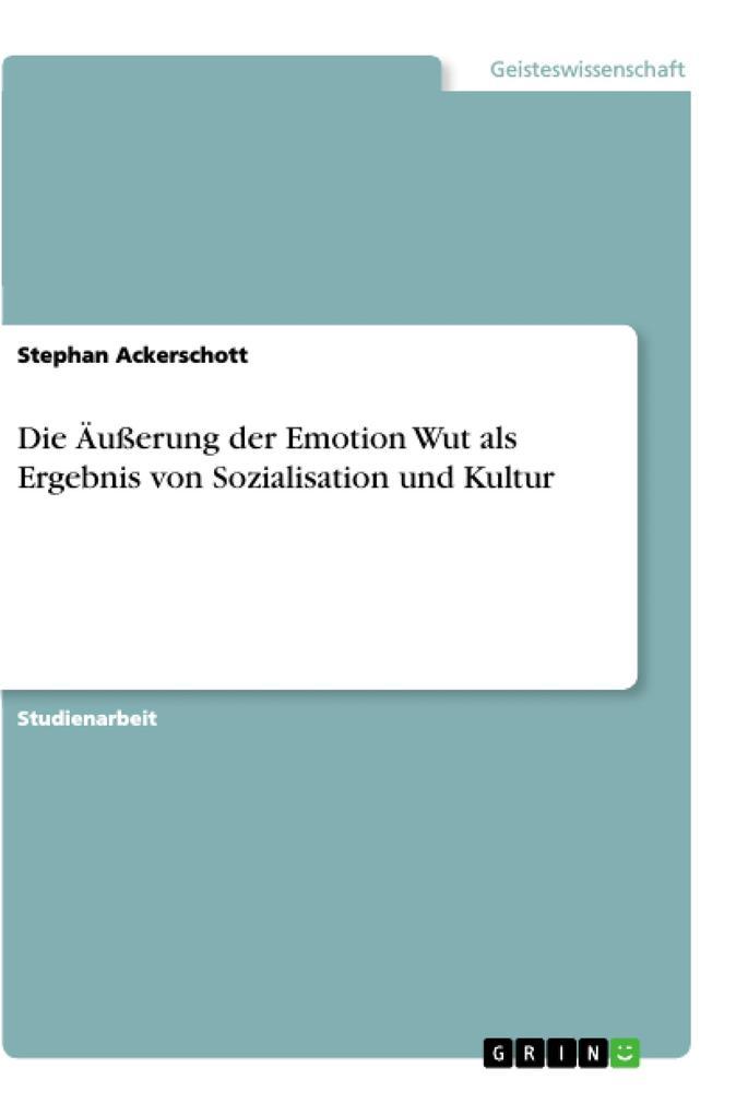 Die Äußerung der Emotion Wut als Ergebnis von S...