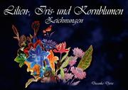 Lilien-, Iris- und Kornblumen-Zeichnungen (Posterbuch DIN A4 quer)