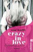 Crazy in Love 01 - Gefährlich schön