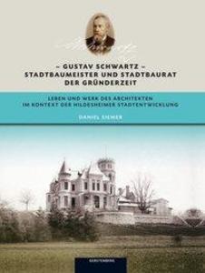 Gustav Schwartz  Stadtbaumeister und Stadtbaur...