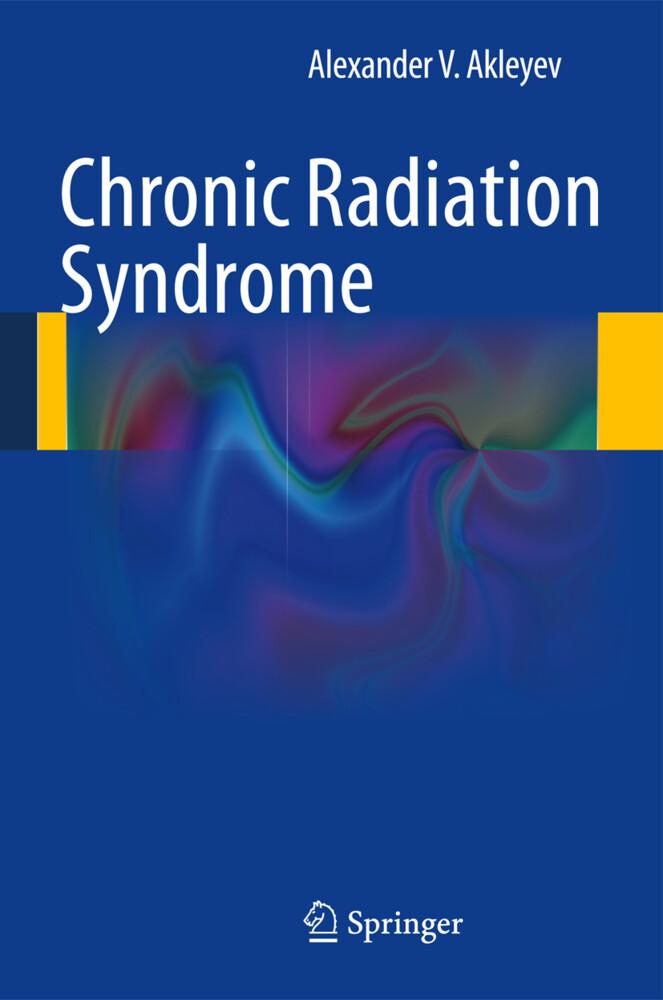 Chronic Radiation Syndrome als Buch von Alexand...