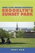 Making a Global Immigrant Neighborhood: Brooklyn's Sunset Park