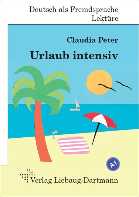 Urlaub intensiv als Buch von Claudia Peter