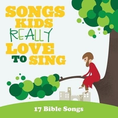 Songs Kids Really Love to Sing: 17 Bible Songs als CD