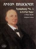 Symphony No. 5: In B-Flat Major in Full Score