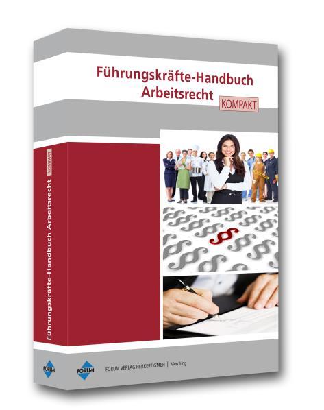 Führungskräfte-Handbuch Arbeitsrecht kompakt al...