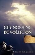 Witnessing Revolution