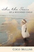 In the Tears of a Wounded Child
